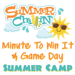 Minute To Win It & Game Day Summer Camp